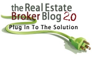 The Real Estate Broker Blog 2.0 – Plug In To The Solution